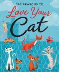 365 Reasons To Love Your Cat