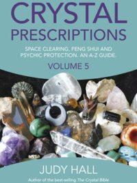 Crystal Prescriptions Volume 5