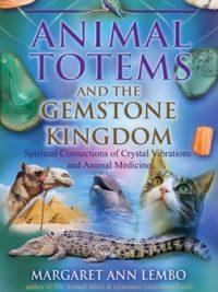 Animal Totem And The Gemstone Kingdom