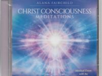 Christ Consciousness Meditations Alana Fairchild