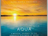 Aqua A Mystical Journey To The Exquisite Stillness Of Being Elvina Munir and Daeva Skye