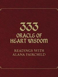 333 ORACLE OF HEART WISDOM