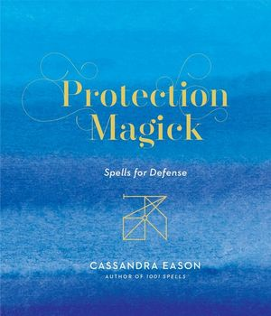Protection Magick – Spells for Defense