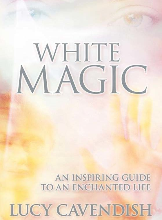 White Magic- An Inspiring Guide to a Magical Life