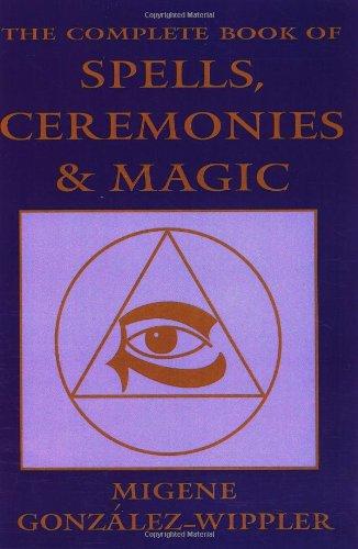 COMPLETE BOOK SPELLS, CEREMONIES & MAGIC