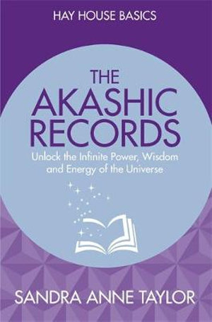Akashic Records, The- Unlock the Infinite Power, Wisdom and Energy of the Universe