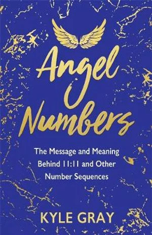 Angel Numbers- The Messages and Meaning Behind 11-11 and Other Number Sequences