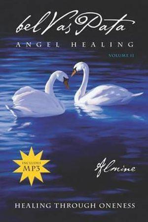Belvaspata - Angel Healing, Volume 2- Healing Through Oneness