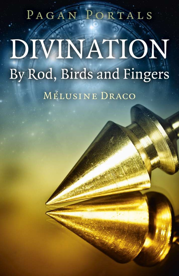 PAGAN PORTALS – DIVINATION- BY ROD, BIRDS AND FINGERS